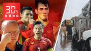 Bản tin 30s Nóng: Dự đoán Việt Nam từ hòa đến thắng; Container húc văng người cả chục mét ở cầu Phú Mỹ