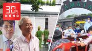 Bản tin 30s Nóng: Bắt giam 2 cựu chủ tịch Khánh Hòa; Đồng Nai có ca F1 trong Khu công nghiệp Amata
