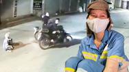 Video: Nữ công nhân thu gom rác kể lại giây phút bị nhóm cướp tấn công