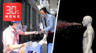 Bản tin 30s Nóng: TP.HCM thông tin 'nóng' hỗ trợ 7,3 triệu người đợt 3; 'Giọt bắn virus gây COVID' có phát hiện mới