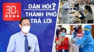 Bản tin 30s Nóng: Chủ tịch Phan Văn Mãi 'gặp dân' qua livestream; Hướng tới tiêm 2 mũi vắc xin được ra đường