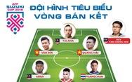 Malaysia 'trội' hơn Việt Nam ở đội hình tiêu biểu vòng bán kết