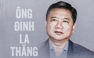 Cách ly bị cáo Đinh La Thăng để thẩm vấn các đồng phạm