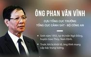 Khởi tố cựu tổng cục trưởng Tổng cục Cảnh sát Phan Văn Vĩnh