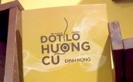Đốt lò hương cũ của Đinh Hùng
