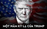 Một năm kỳ lạ của Tổng thống Donald Trump