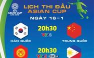 Lịch thi đấu Asian Cup 16-1: Việt Nam chờ tin vui từ Philippines, quyết đấu Yemen