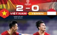 Thống kê Việt Nam - Yemen 2-0: Thắng xứng đáng