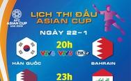 Lịch thi đấu Asian Cup 2019 ngày 22-1: Xác định hai cái tên cuối cùng vào tứ kết
