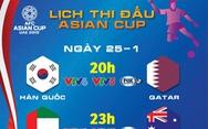 Lịch thi đấu Asian Cup 2019 ngày 25-1: Hấp dẫn hai trận tứ kết cuối cùng