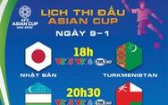 Lịch thi đấu Asian Cup 2019 ngày 9-1