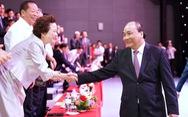 Thủ tướng: Doanh nhân hãy khởi nghiệp với tinh thần không sợ hãi
