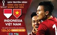 Lịch trực tiếp Indonesia gặp Việt Nam ở vòng loại World Cup 2022