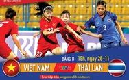 Lịch trực tiếp nữ Việt Nam gặp Thái Lan ở SEA Games 2019