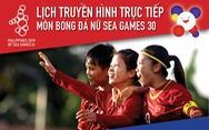 Lịch thi đấu bán kết bóng đá nữ SEA Games: Việt Nam - Philippines