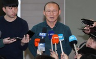Báo Hàn: Ông Park Hang Seo sẽ không làm HLV 'hai trong một'