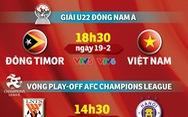Lịch trực tiếp hai trận đấu quan trọng của bóng đá Việt Nam ngày 19-2