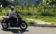 Cảnh báo 'cò' dùng chiêu đẩy giá đất cao bất thường ở Đà Nẵng