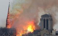 Vì sao Nhà thờ Đức Bà Paris cháy quá nhanh?