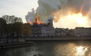Thế giới chấn động trước hình ảnh Nhà thờ Đức Bà Paris bốc cháy