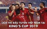 Lịch thi đấu của tuyển Việt Nam tại King's Cup 2019
