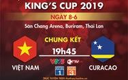 Lịch trực tiếp chung kết King's Cup giữa Việt Nam và Curacao