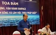 Xây dựng fanpage hỗ trợ thanh niên Việt Nam về pháp luật