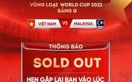 VFF bán hết vé trận Việt Nam - Malaysia, ai không mua được rút lại tiền