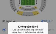 Vé xem trận Việt Nam - Malaysia đợt 1 bán hết trong chưa đầy 3 phút?