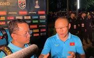 Họp báo riêng với phóng viên Việt Nam, HLV Park Hang Seo: 'Thái Lan tiếc, Việt Nam cũng tiếc'