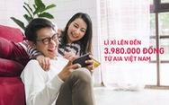 Đón Tết bình an, nhận ngay lì xì lên đến 3.980.000 đồng từ AIA Việt Nam