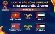 Lịch trực tiếp U23 Việt Nam gặp UAE ở Giải U23 châu Á 2020