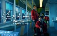 Sản phẩm mới của Jun Phạm khiến fan 'Yêu từ cái buồn đầu tiên'