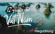 12 huyện đảo Việt Nam: Chuỗi ngọc trên Biển Đông