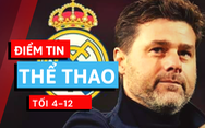 Điểm tin thể thao tối 4-12: Pochettino sẽ thay Zidane, Neymar muốn PSG mua Messi