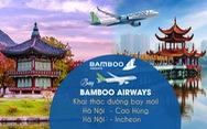 Bamboo Airways liên tiếp mở bán vé nhiều đường bay quốc tế