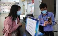 Nhà ga, bến xe ở TP.HCM: Trước khi vào ghế ngồi là phải khai báo y tế