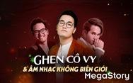 Tác giả Ghen Cô Vy: Nhạc của tôi mang linh hồn Việt song không khác gì nhạc tiếng Anh
