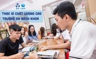 Trường ĐH Bách Khoa tuyển sinh Thạc sĩ Chất lượng cao, học bổng lên đến 75%