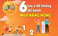 6 lưu ý để không đổ bệnh mùa nắng nóng