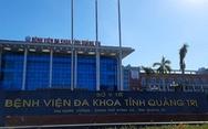 1.600 mẫu xét nghiệm liên quan đến Bệnh viện tỉnh Quảng Trị đều âm tính