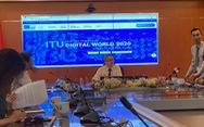 Việt Nam lần đầu tiên tổ chức hội nghị và triển lãm Thế giới số toàn cầu