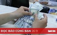 Đọc báo cùng bạn 26-9: Ngăn chặn đầu tư mua quốc tịch