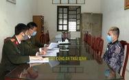 Triệu tập thanh niên tung tin Thái Bình 'thất thủ' vì 'họ hàng nhà tôi nhiễm COVID-19'