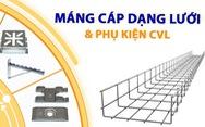 Máng cáp dạng lưới Inox 304 và phụ kiện Cát Vạn Lợi đạt chuẩn IEC 61537