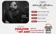 Touliver kể chuyện làm nhạc với album 'Nâng Niu Lắm, Thiên Nhiên Ơi'