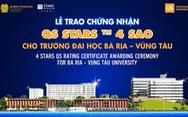 Trường ĐH Bà Rịa - Vũng Tàu được trao chứng nhận đạt chuẩn QS STARS ™ 4 sao