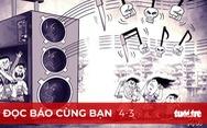 """Đọc báo cùng bạn 4-3 : Dân mong quyết liệt dẹp bỏ karaoke """"hung thần"""""""