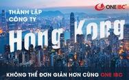 Thành lập công ty tại Hong Kong: Không thể đơn giản hơn cùng One IBC
