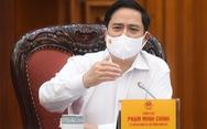 Thủ tướng Phạm Minh Chính: 'Không nói không, không nói khó, không nói có nhưng không làm'